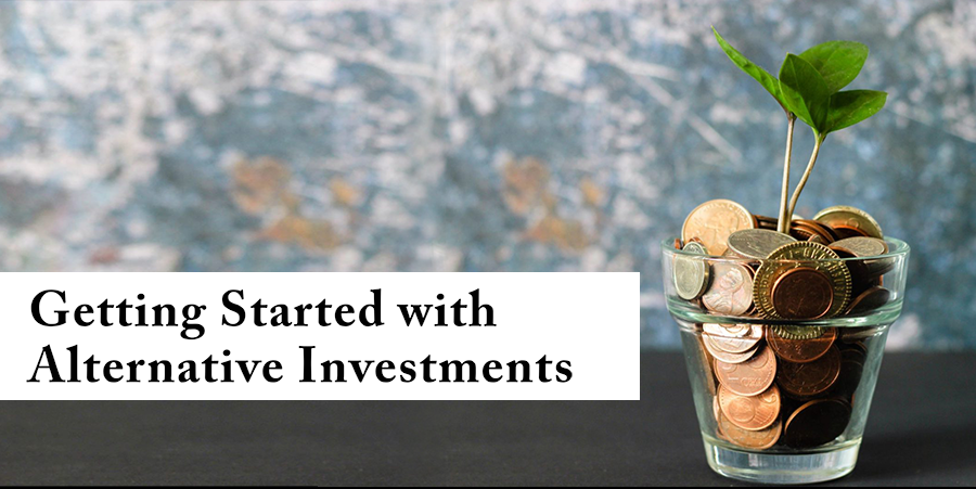 Getting Started with Alternative Investments