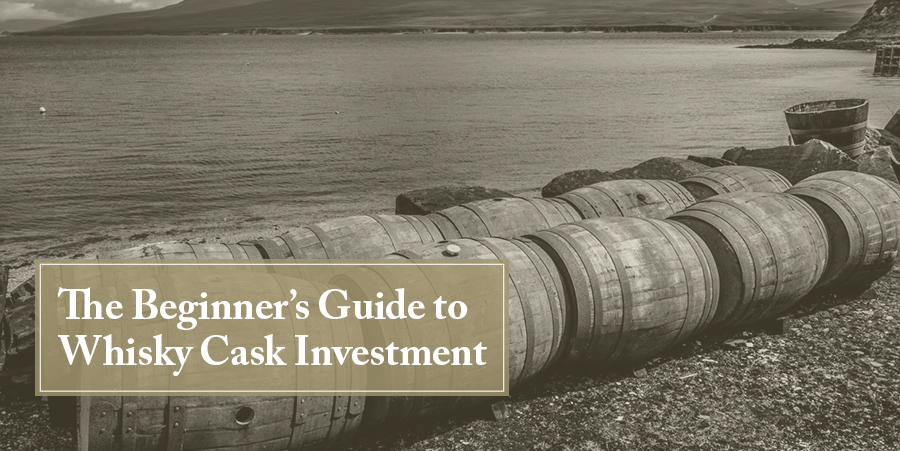 Beginners Guide to Whisky Cask Investment