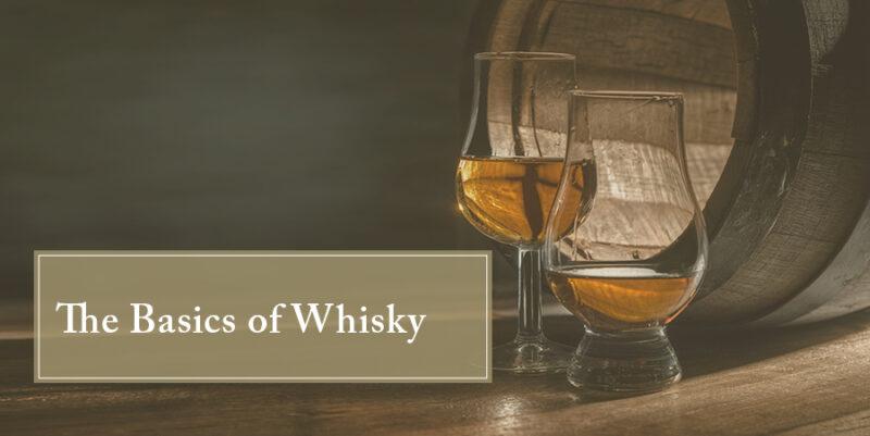 The Basics of Whisky