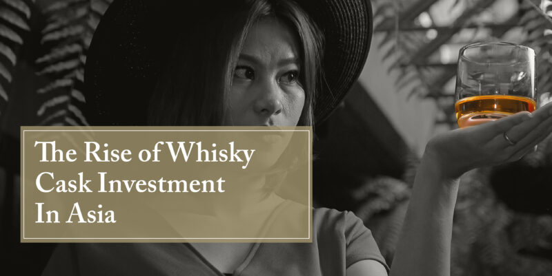 Rise of Whisky Cask Investment in Asia
