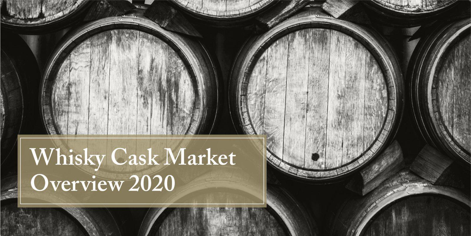 Whisky Cask Market Overview 2020